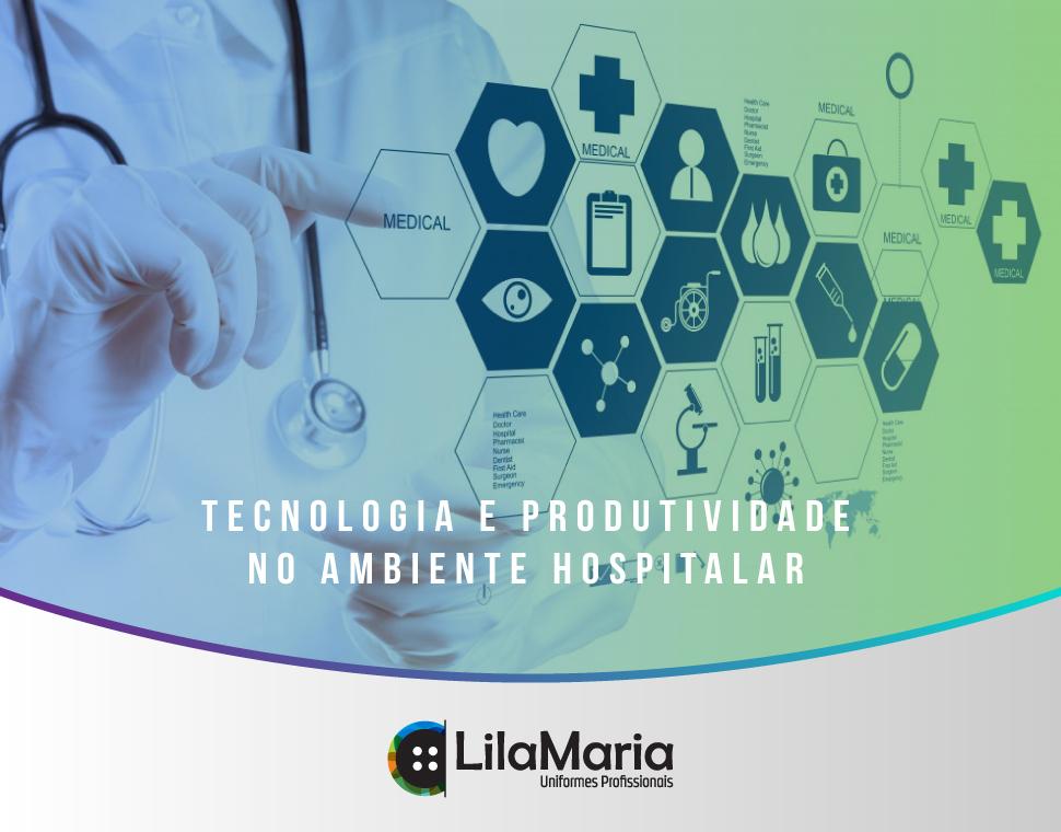 Tecnologia e Produtividade Hospitalar